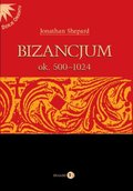 Bizancjum ok. 500-1024 - ebook