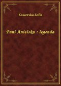 Pani Anielska : legenda - ebook